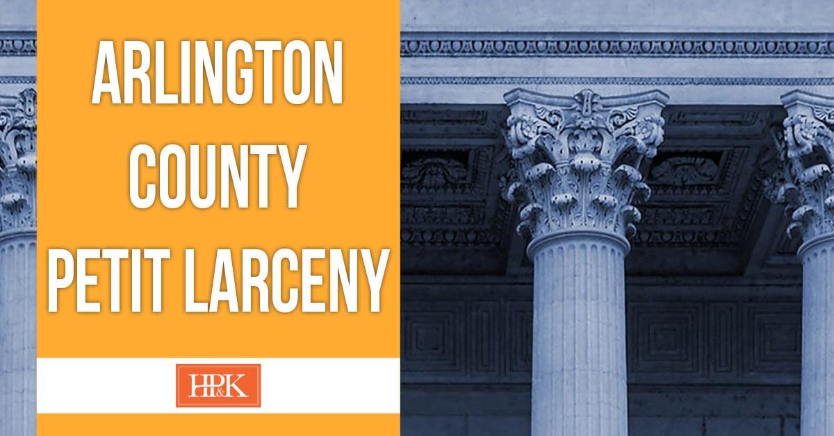 Arlington County Petit Larceny Lawyer