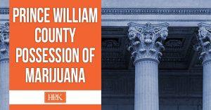prince william county possession of marijuana